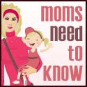 Moms Need to Know