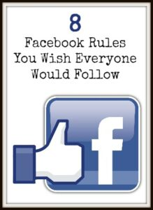 8 Facebook Etiquette Rules You Wish People Would Follow