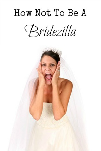 How Not To Be a Bridezilla