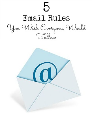 5 Email Rules You Wish Everyone Would Follow