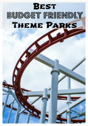 Best Budget Friendly Theme Parks To Visit