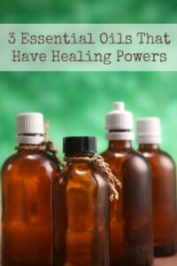 3 Essential Oils That Have Healing Power