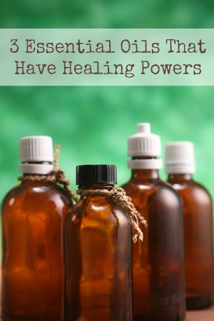 3 Essential Oils That Have Healing Powers