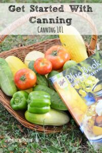 How To Get Started With Canning Foods | Canning 101