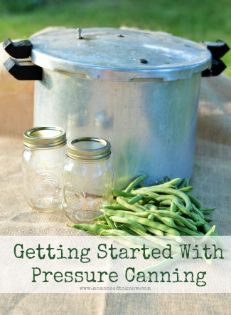 Getting Started With Pressure Canning - Pressure Canning 101