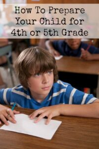 How to Prepare Your Child For 4th or 5th Grade