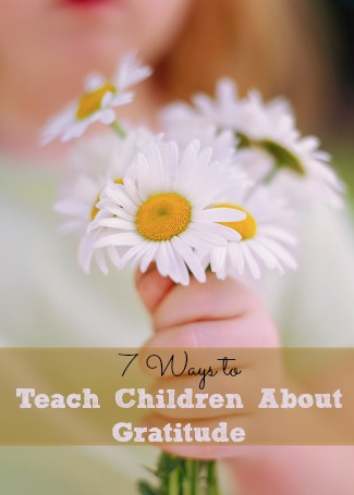 Ways To Teach Children About Gratitude