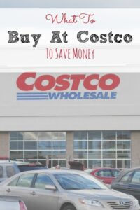 What To Buy at Costco To Save Money