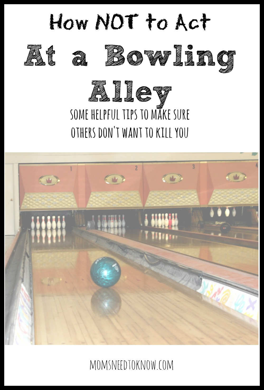 How Not To Act At A Bowling Alley