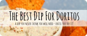 The Best Dip For Doritos