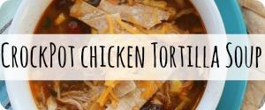 Crockpot Chicken Tortilla Soup Easy Chicken Recipes