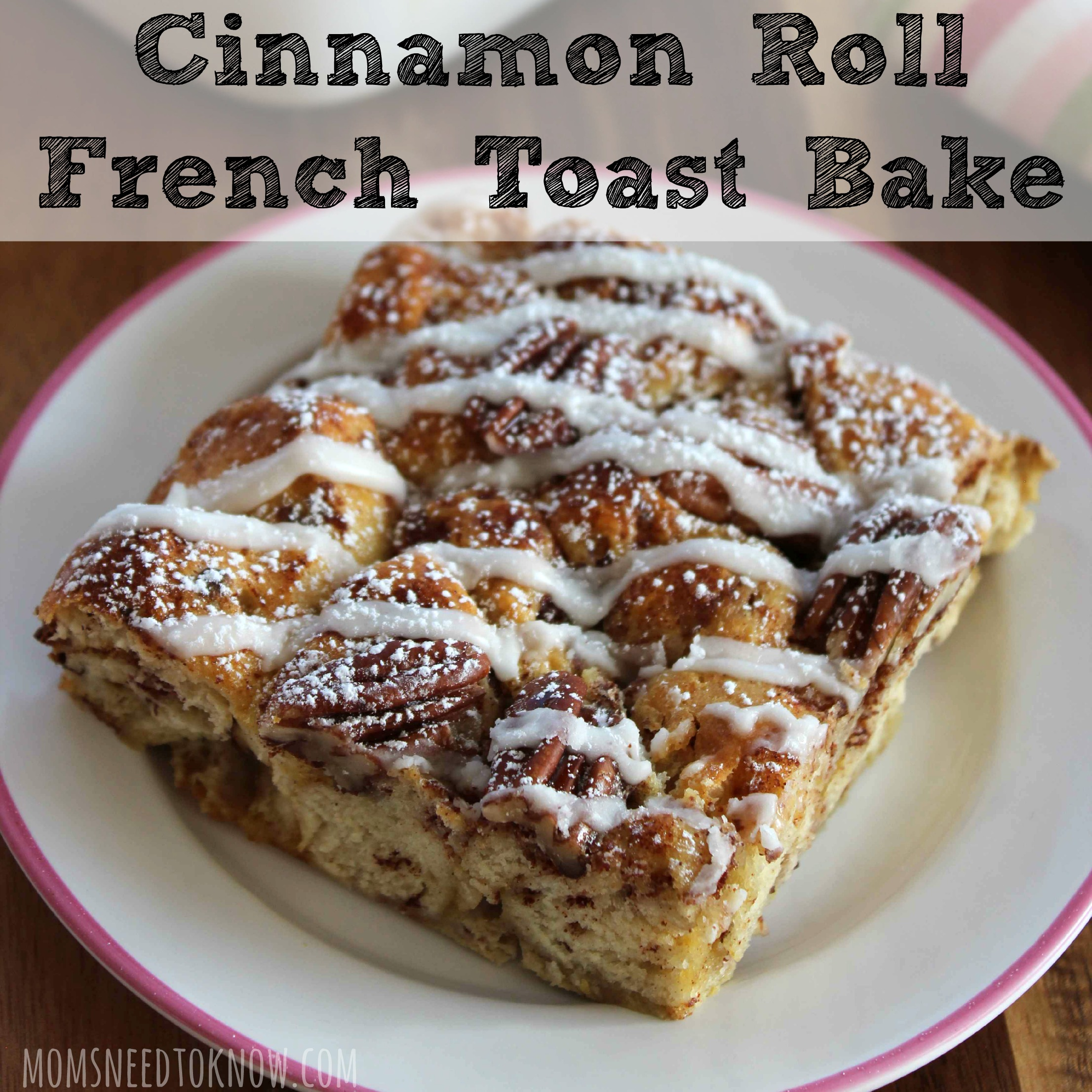 Cinnamon Roll French Toast Bake sq