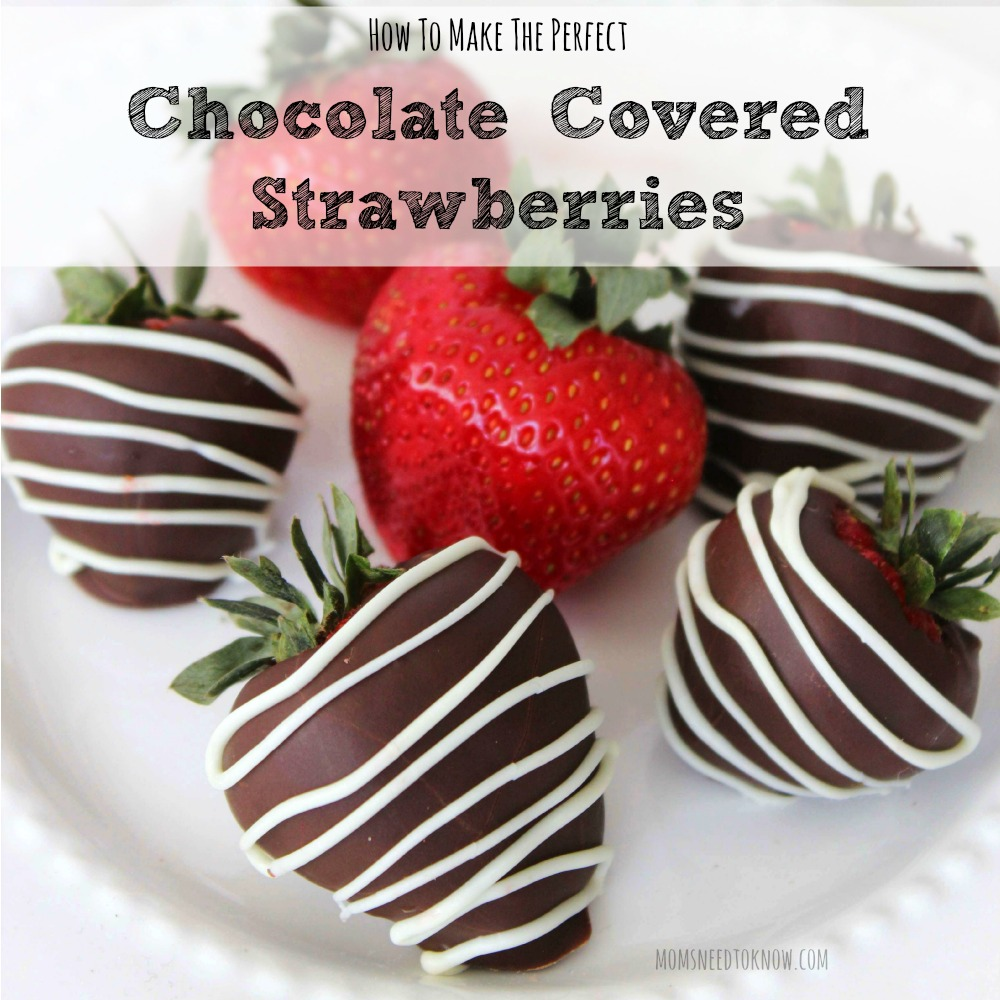 How To Make Perfect Chocolate Covered Strawberries Moms Need To Know