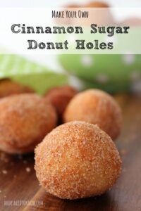 Make Your Own Cinnamon Sugar Donut Holes