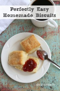 Perfectly Easy Homemade Biscuits