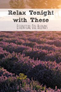 Relax Tonight With These Essential Oils!