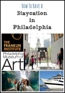 How To Have a Staycation in Philadelphia PA