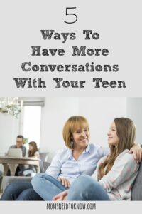 5 Ways To Have More Conversations With Your Teen