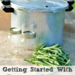 Getting Started With Pressure Canning