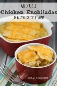 Green Chile Chicken Enchiladas Recipe | Moms Need To Know ™