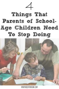 4 Things That Parents of School Age Children Stop Doing