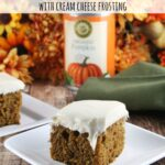 This pumpkin spice cake with cream cheese frosting is another favorite in our house!