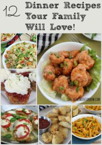 12 Dinner Recipes Your Family Will Love
