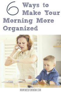 A bad morning can ruin your whole day. Here are 6 ways to make your mornings more organized