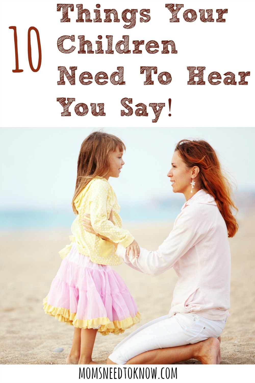10 Things Your Children Need To Hear You Say