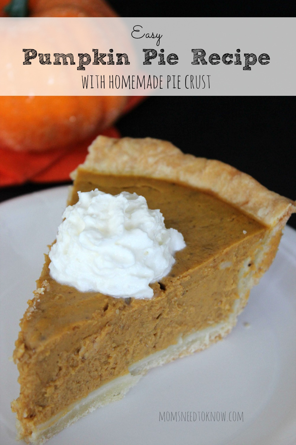 Easy Pumpkin Pie Recipe with Homemade Pie Crust