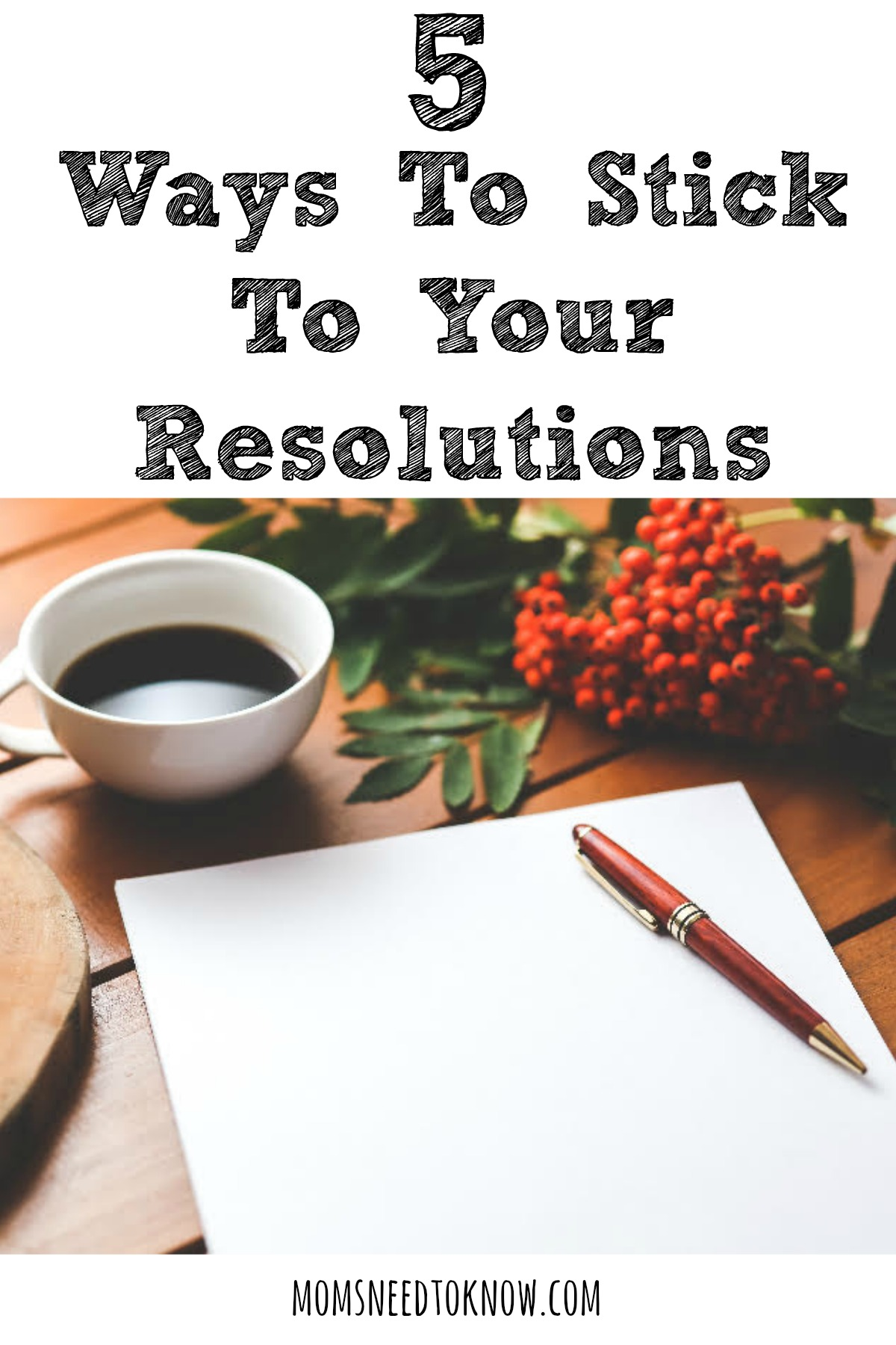 5 Ways To Stick To Your Resolutions
