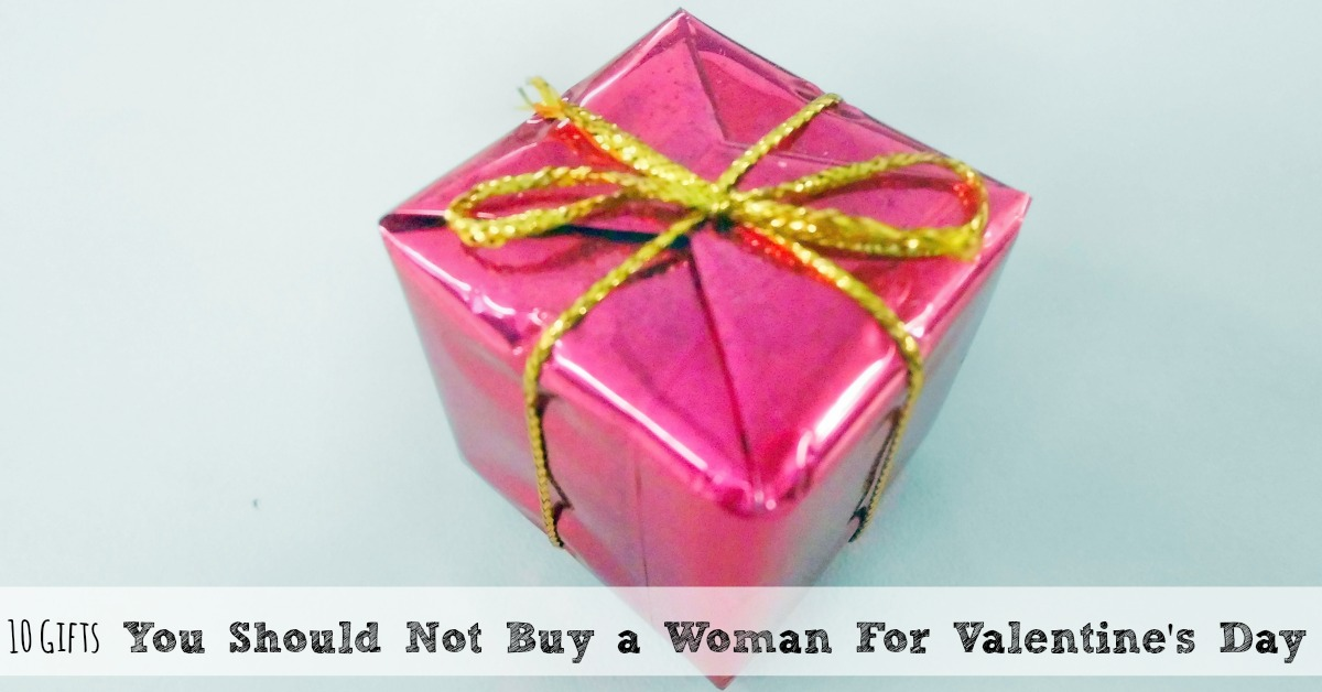 The 10 Gifts You Should Never Buy a Woman For Valentine\'s Day ...