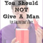 7 Gifts You Should NOT Buy a Man For Valentines Day