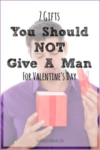 The 7 Gifts You Should Never Buy a Man For Valentines Day