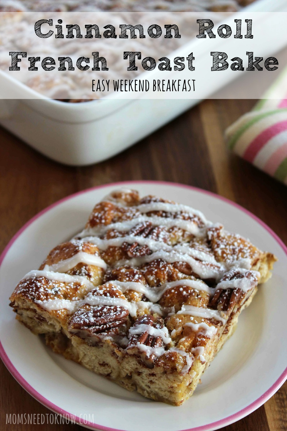 This easy Cinnamon Roll French Toast Bake is so delicious and will fill your house with the most wonderful scent!