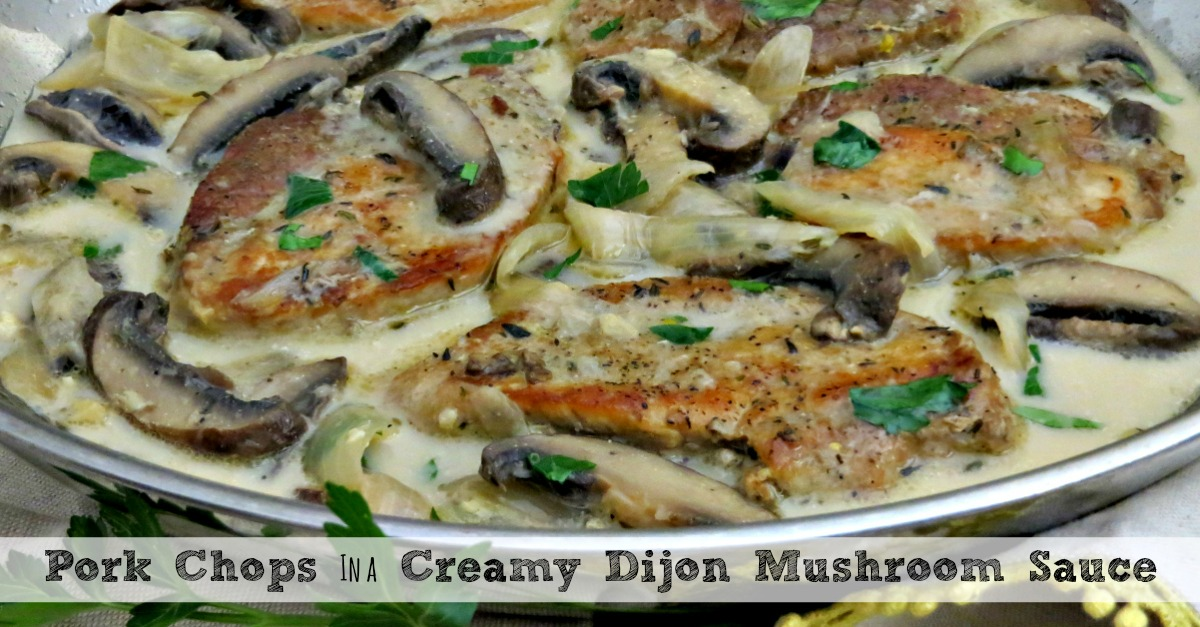 Creamy Dijon Mushroom Sauce and Pork Chops Recipe