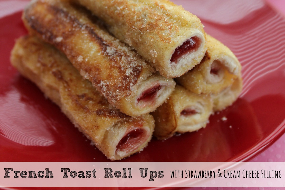 French Toast Roll Ups With Cream Cheese and Strawberries ...
