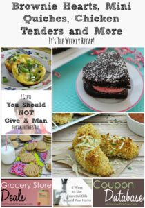 Brownie Hearts, Mini Quiches, Chicken Tenders and More | It's The Weekly Recap!