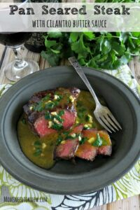 Pan Seared Steak with Cilantro Butter Sauce