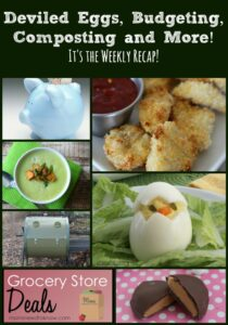 Deviled Eggs, Budgeting, Composting and More | It's The Weekly Recap!