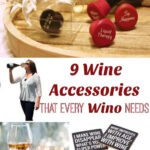 9 Wine Accessories That Every Wino Needs Now
