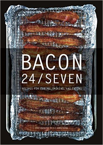 Bacon 24-7- Recipes for Curing, Smoking, and Eating