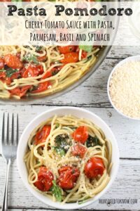 Cherry Tomato Sauce with Pasta, Parmesan, Basil and Spinach
