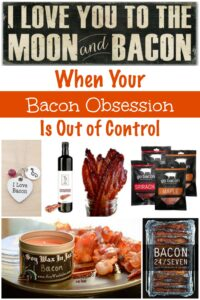 When Your Bacon Obsession Is Out of Control