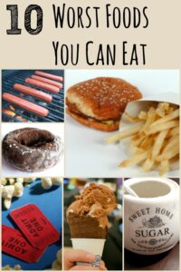 The 10 Worst Things You Can Eat
