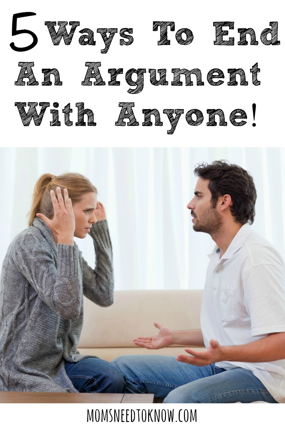 These days, it seems like everyone is arguing over something. While I enjoy lively debate, there comes a time when you need to end an argument. Here's how!