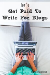 How To Get Paid to Write For Blogs
