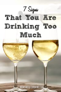 7 Signs That You Are Drinking Too Much