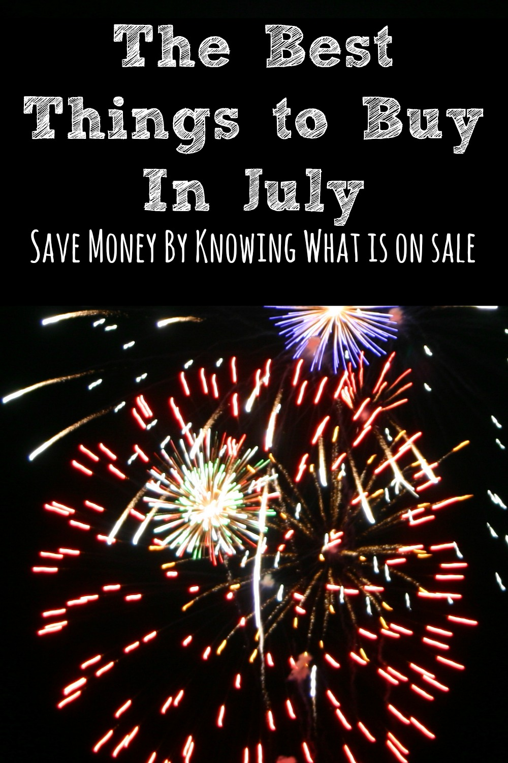 Saving money can be all about timing and July always has better deals on some things than others. Here are the best things to buy in July!